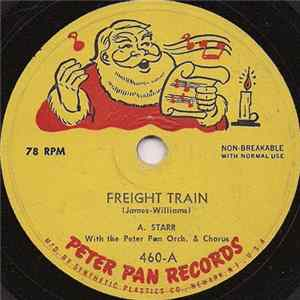 A. Starr With Peter Pan Orch. & Chorus / Peter Pan Players - Freight Train FLAC
