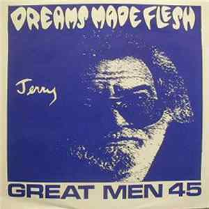 Dreams Made Flesh - Great Men 45 FLAC