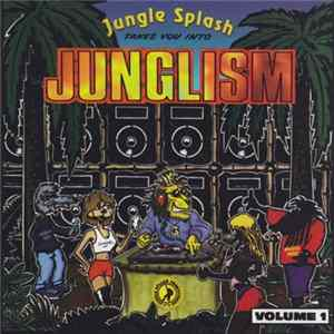 Various - Jungle Splash Takes You Into Junglism Volume 1 FLAC