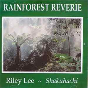 Riley Lee - Rainforest Reverie FLAC