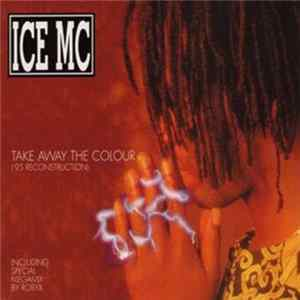 ICE MC - Take Away The Colour ('95 Reconstruction) FLAC